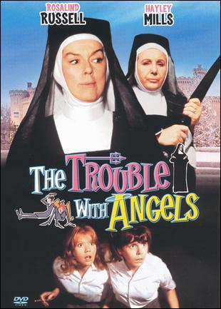The Trouble With Angels, starring Rosalind Russel and Hailey Mills